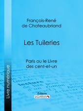 Les Tuileries: Paris ou le Livre des cent-et-un