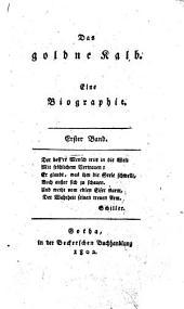 Das goldne Kalb: eine Biographie, Band 1