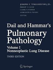 Dail and Hammar's Pulmonary Pathology: Volume I: Nonneoplastic Lung Disease, Edition 3