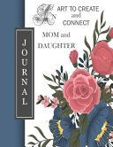 An Art to Create and Connect Mom and Daughter Journal