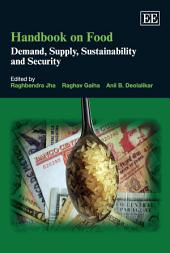 Handbook on Food: Demand, Supply, Sustainability and Security