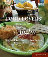 Food Lovers' Guide to® Austin: Best Local Specialties, Markets, Recipes, Restaurants & Events