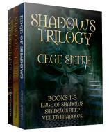 The Shadows Trilogy  Edge of Shadows  Shadows Deep  Veiled Shadows  PDF