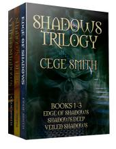 The Shadows Trilogy (Edge of Shadows, Shadows Deep, Veiled Shadows)