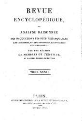 Revue encyclopédique, ou analyse raisonnée des productions les plus remarquables dans la politique, les sciences, l'industrie et les beaux-arts: recueil mensuel, Volume32