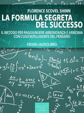 La formula segreta del successo (ebook + audiolibro)