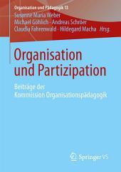 Organisation und Partizipation: Beiträge der Kommission Organisationspädagogik