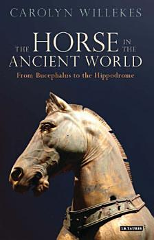 The Horse in the Ancient World PDF