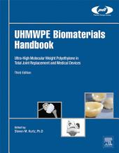 UHMWPE Biomaterials Handbook: Ultra High Molecular Weight Polyethylene in Total Joint Replacement and Medical Devices, Edition 3