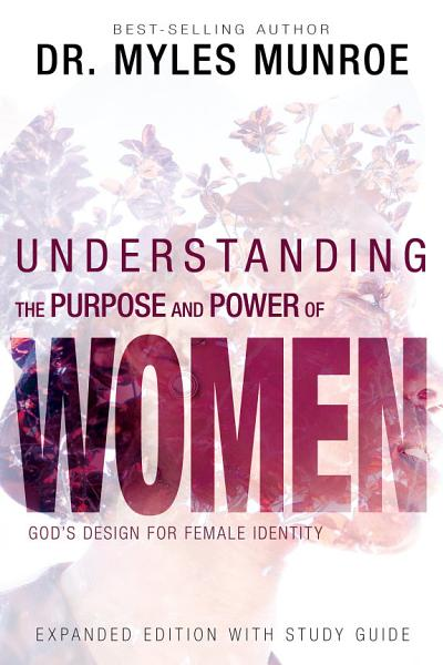 Understanding The Purpose Power Of Woman