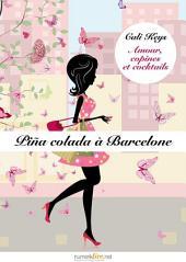 Piña Colada à Barcelone, épisode 5: Amour, copines et cocktails, saison 1