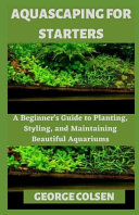 Aquascaping for Starters PDF
