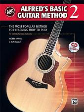 Alfred's Basic Guitar Method 2: The Most Popular Method for Learning How to Play