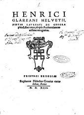 Henrici Glareani Heluetii, poetae laureati De geographia liber unus, ab ipso authore iam nouissime recognitus