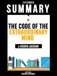 Extended Summary Of The Code Of The Extraordinary Mind By Vishen Lakhiani Book PDF