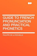 Guide to French Pronunciation and Practical Phonetics