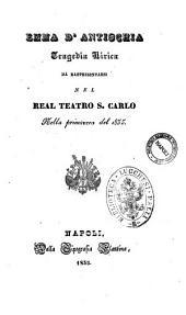 Emma d'Antiochia tragedia lirica [la poesia è del sig. Felice Romani