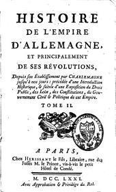 Histoire de l'empire d'Allemagne, et principalement de ses révolutions: depuis son établissement par Charlemagne jusqu'à nos jours, Volume2