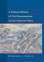 A Cultural History of Civil Examinations in Late Imperial China PDF