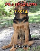 Fila Brasileiro Facts