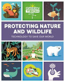 Green Tech: Protecting Nature and Wildlife