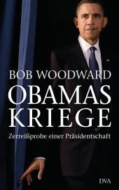 Obamas Kriege: Zerreißprobe einer Präsidentschaft