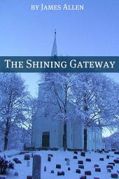 The Shining Gateway (Annotated with Biography about James Allen)