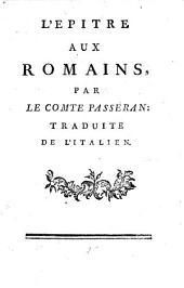 L'epitre aux Romains. Par le comte Passeran, traduite de l'italien [or rather, written by F. M. A. de Voltaire].