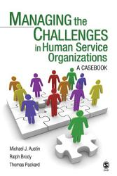Managing The Challenges In Human Service Organizations Book PDF