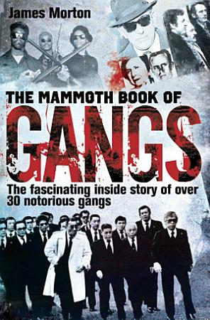 The Mammoth Book of Gangs PDF