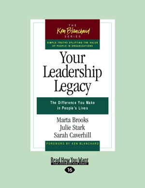 Your Leadership Legacy  The Difference You Make in People s Lives  Large Print 16pt  PDF
