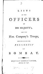 Lists of the Officers of His Majesty's, and the Hon. Company's Troops, Serving Under the Presidency of Bombay. Adjutant General's Office. January 1st. 1798