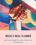 Weekly Meal Planner  52 Weeks with Bonus Pages for Notes  Recipes Or Shopping Lists