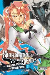 Highschool of the Dead: Volume 6