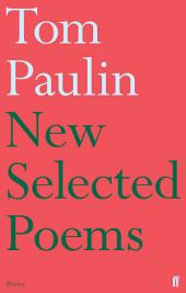 New Selected Poems of Tom Paulin