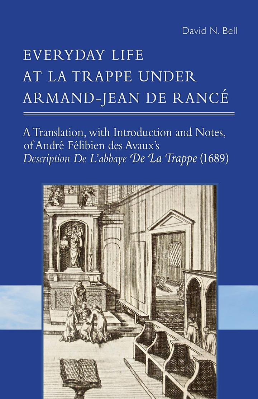 Everyday Life at La Trappe under Armand-Jean de Rancé
