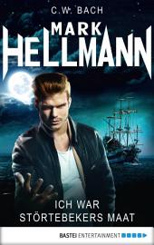 Mark Hellmann 08: Ich war Störtebekers Maat