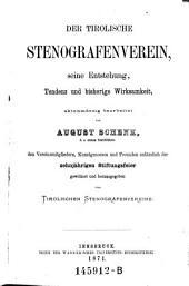 Der tirolische Stenographenverein, seine Entstehung, Tendenz und bisherige Wirksamkeit, aktenmässig bearb. (etc.)