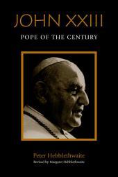 John XXIII: Pope of the Century