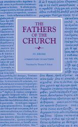 Commentary On Matthew The Fathers Of The Church Volume 117  Book PDF