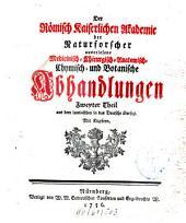 Der Römisch-Kaiserlichen Akademie der Naturforscher auserlesene medizinisch-chirurgisch-anatomisch-chymisch- und botanische Abhandlungen: Band 2