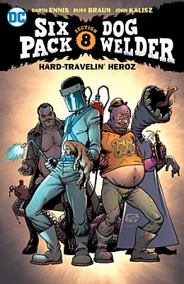 SixPack and Dogwelder  Hard Travelin  Heroz
