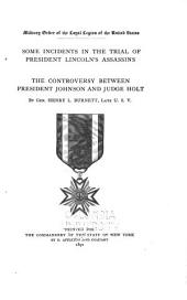 Some Incidents in the Trial of President Lincoln's Assassins: The Controversy Between President Johnson and Judge Holt