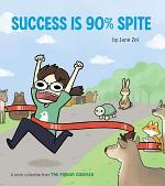 Success Is 90% Spite