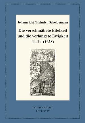 Die verschm  hete Eitelkeit und die verlangete Ewigkeit  Teil 1  1658  PDF