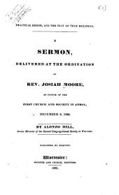 Practical Error, and the Test of True Holiness: A Sermon at the Ordination of Josiah Moore in Athol, December 8, 1830; [appendix.]