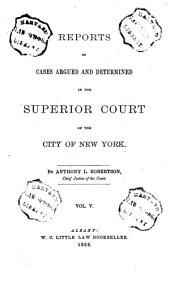 Reports of Cases Argued and Determined in the Superior Court of the City of New York: 1866/1868