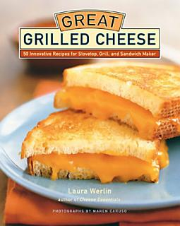Great Grilled Cheese Book
