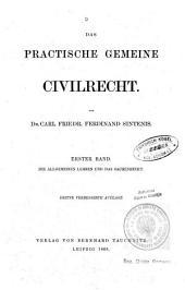 Das practische gemeine Civilrecht: Die allgemeinen Lehren und das Sachenrecht, Band 1