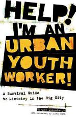 Help! I'm an Urban Youth Worker!
